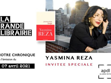 Yasmina Reza - invitée spéciale de La Grande Librairie du 7 Avril pour son dernier roman : Serge