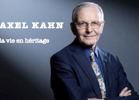 Axel Kahn, la vie en héritage - par Pascal François