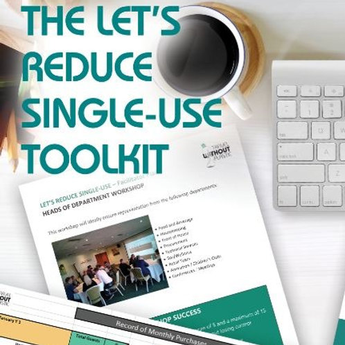 Let's Reduce Single-Use Toolkit (Includes Plastic & Communications Guides)