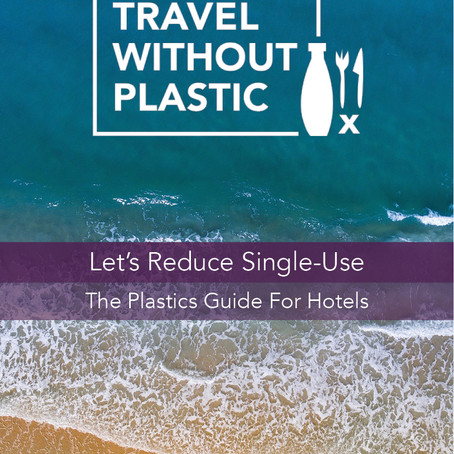 Travel Without Plastic launch new Guide to help hotels break their #plastic habit