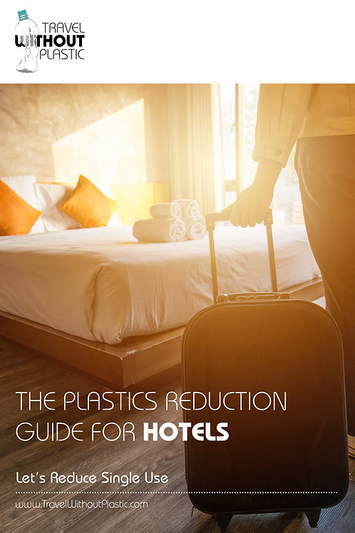 Let's Reduce Single-Use, The Plastics Guide for Hotels