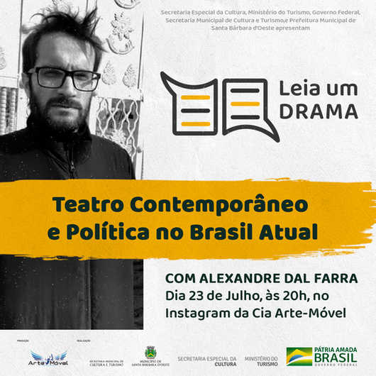 """Dia 23/07 - Alexandre Dal Farra, Live sobre"""" Teatro Contemporâneo e a Política no Brasil Atual"""", no Instagram da Cia Arte-Móvel"""