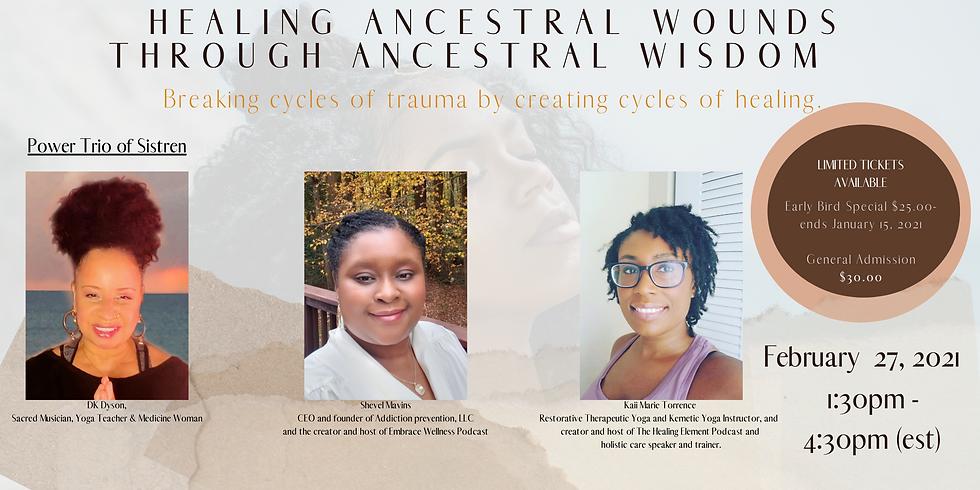Healing Ancestral Wounds Through Ancestral Wisdom