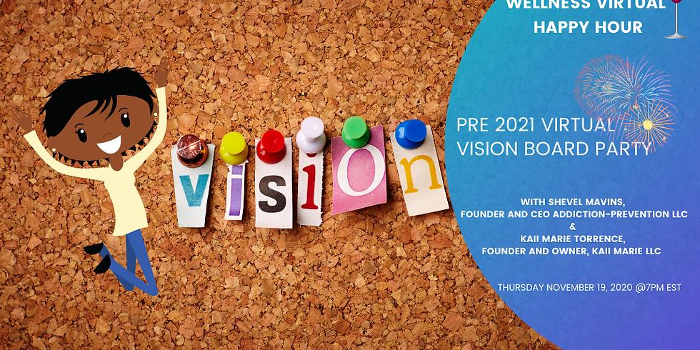 Wellness Virtual Happy Hour - Pre- 2021 Virtual Vision Board Party