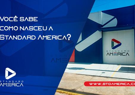 Você sabe como nasceu a Standard America?