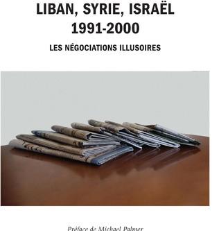 LIBAN, SYRIE, ISRAËL (1991-2000).                        Les négociations illusoires