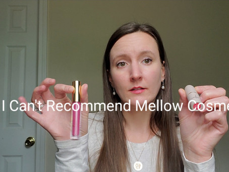 Why I Can't Recommend Mellow Cosmetics
