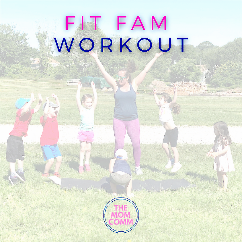 Free! Fit Fam Workout with The Mom Comm