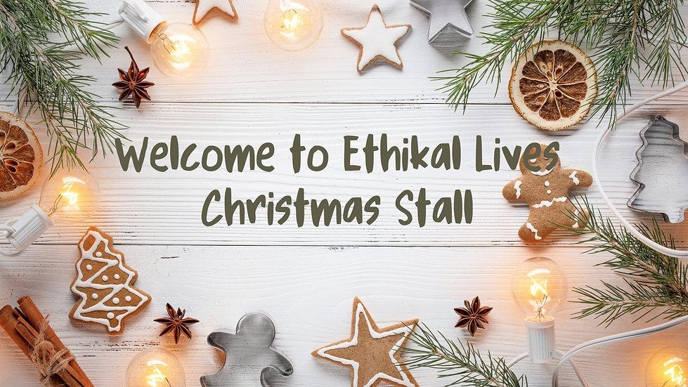 Welcome to Ethikal Lives Christmas Stall