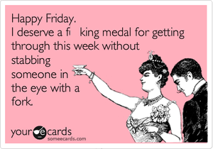 happy-friday-deserve-medal-quote