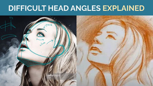 How to Draw Difficult Head Angles: Explained