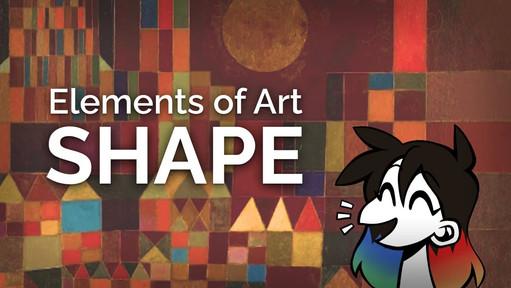 The Elements of Art - Shape
