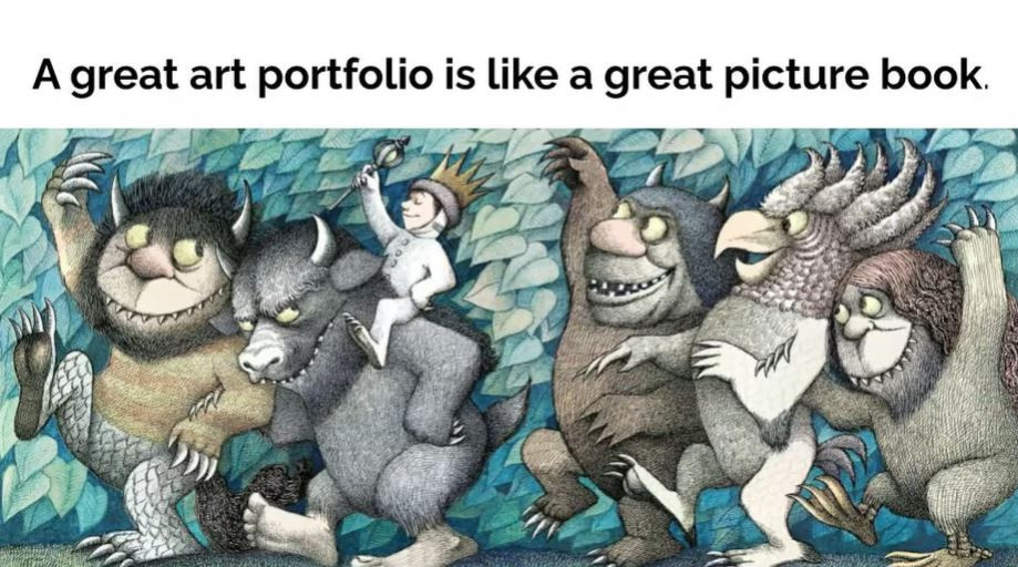 "an image from the novel ""where the wild things are"", above it is a caption in black text that reads ""A great art portfolio is like a great picture book."""