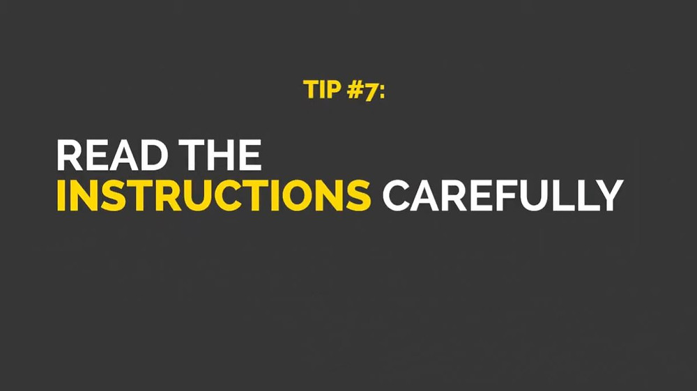 "A grey image with white and yellow text that states ""Tip #7: Read the instructions carefully"""