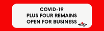COVID-19 plus four remains open for busi