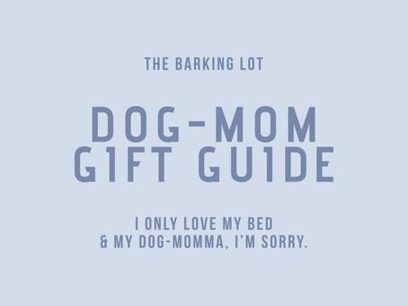 Dog-Mom Gift Guide