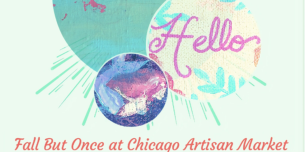 Fall But Once at Chicago Artisan Market