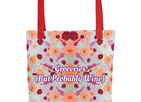 Groceries (But Probably Wine) Tote Bag