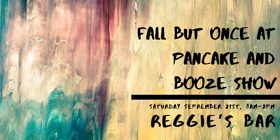 Fall But Once at Pancake and Booze Show