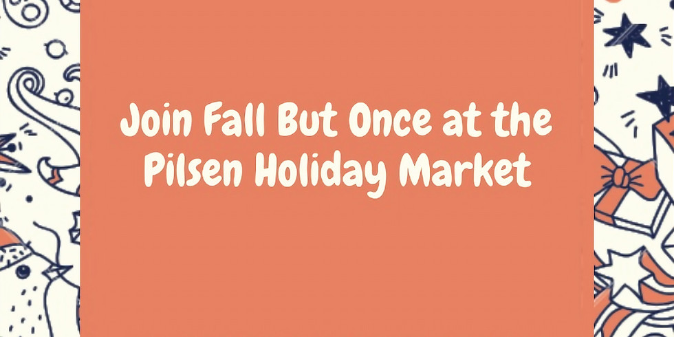 Fall But Once at the Pilsen Holiday Market
