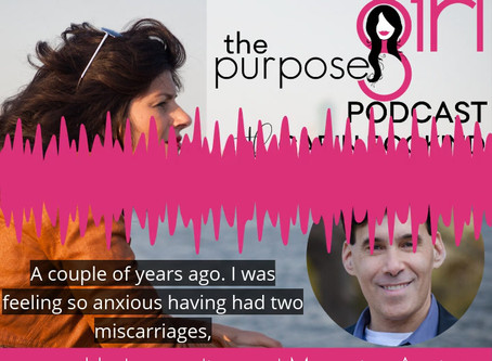 Understanding & Managing Anxiety: The PurposeGirl Podcast