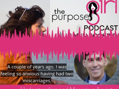 Understanding & Managing Anxiety: The PurposeGirl Podcast