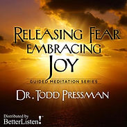 Get the meditation CD: Releasing Fear, Embracing Joy