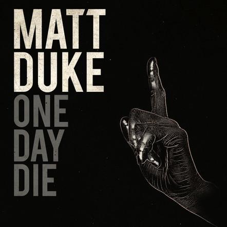 MATT DUKE / ONE DAY DIE