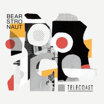 BEARSTRONAUT / TELECOAST