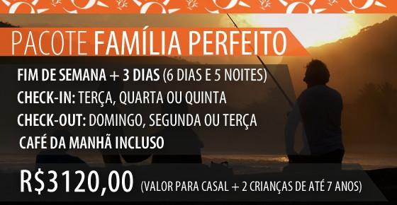 Pacote Família Perfeito