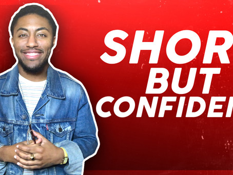 Short, but Confident | Gain Your Confidence in 2020!