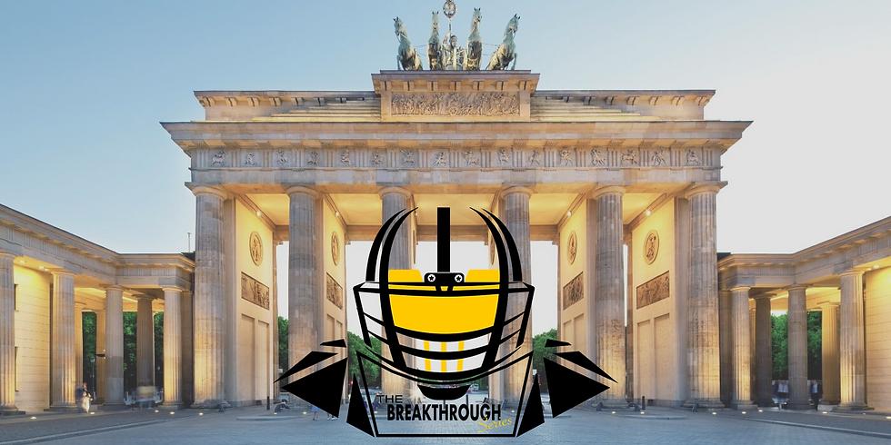 The Breakthrough Series:  Berlin