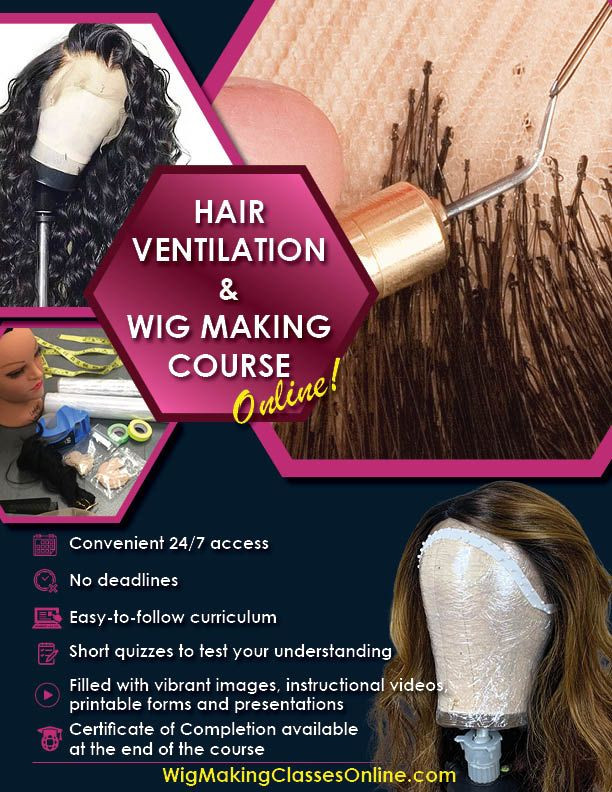 Hair Ventilation and Wig Making Classes Online Available at www.WigMakingClassesOnline.com
