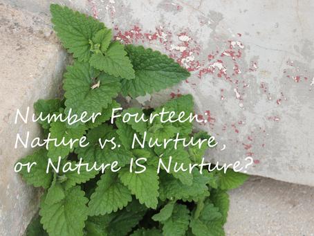 Nature vs. Nurture, or Nature IS Nurture?