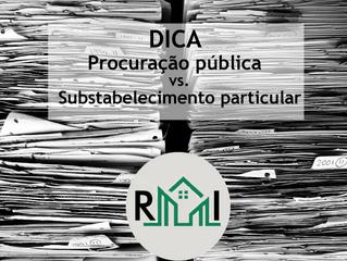 Procuração pública vs. substabelecimento particular