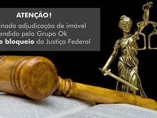 Decisão: Determinada adjudicação de imóvel vendido pelo Grupo Ok antes de bloqueio da Justiça Federa
