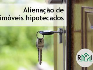 A alienação de imóveis hipotecados