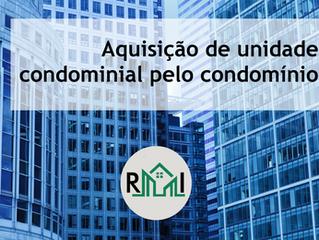 Aquisição de unidade condominial pelo condomínio