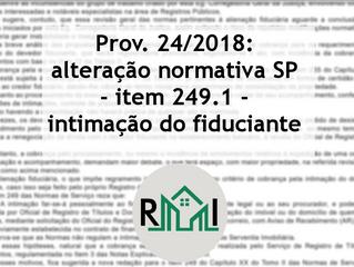 Prov. 24/2018: alteração normativa SP - item 249.1 - intimação do fiduciante