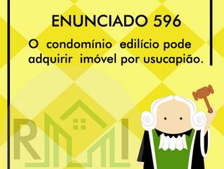 ENUNCIADO 596 da Jornada –  O  condomínio edilício  pode adquirir imóvel por usucapião.