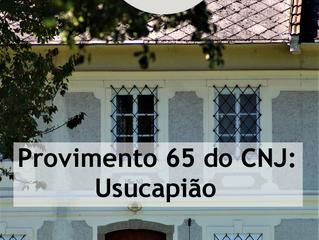 Provimento 65 do CNJ: usucapião extrajudicial