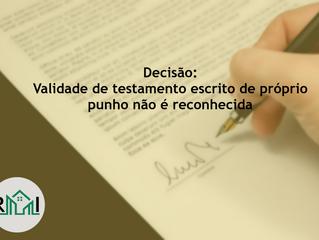 Decisão: Validade de testamento escrito de próprio punho não é reconhecida