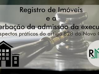 Registro de Imóveis e a averbação da admissão da execução: aspectos práticos do artigo 828 do Novo C