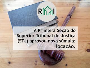 A Primeira Seção do Superior Tribunal de Justiça (STJ) aprovou nova súmula: locação.
