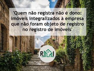 'Quem não registra não é dono: imóveis integralizados à empresa que não foram objeto de registro