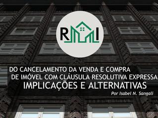 Do cancelamento da venda e compra de imóvel com cláusula resolutiva expressa: implicações e alternat