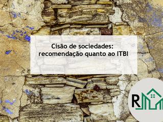 Cisão de sociedades: recomendação quanto ao ITBI