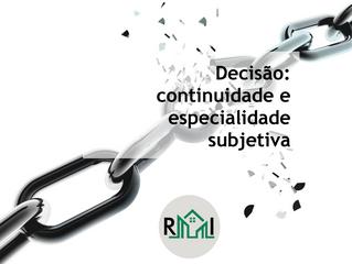Decisão: especialidade subjetiva e continuidade