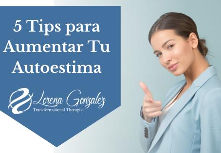 5 Tips para Aumentar la Autoestima de la Mujer