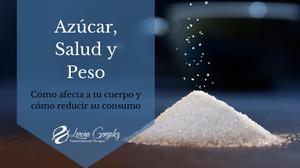 5 Tips para Dejar el Azúcar y Bajar Peso - Plan Detox de Azúcar - Cómo afecta a tu cuerpo y cómo reducir su consumo